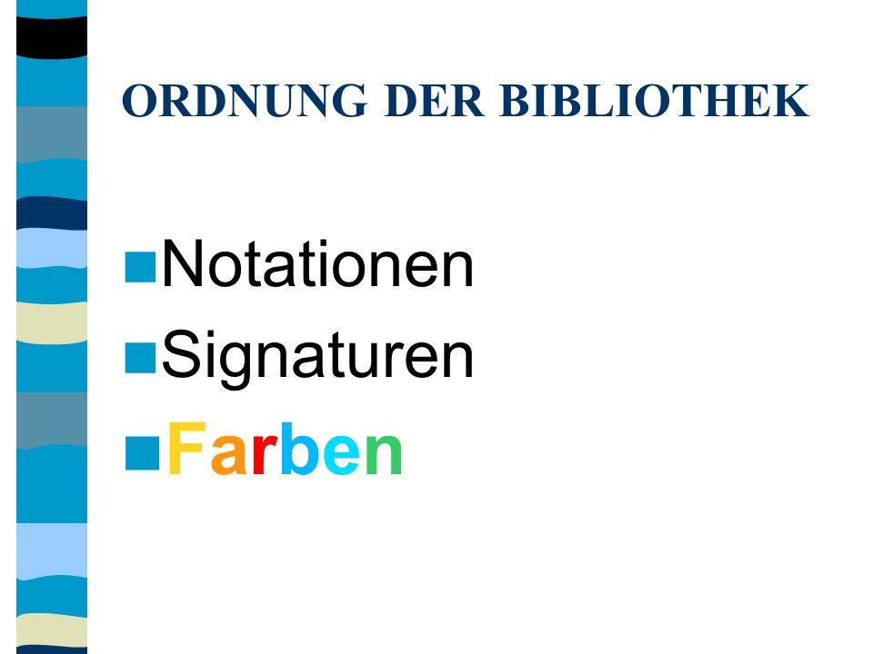 ORDNUNG DER BIBLIOTHEK Notationen Signaturen Farben