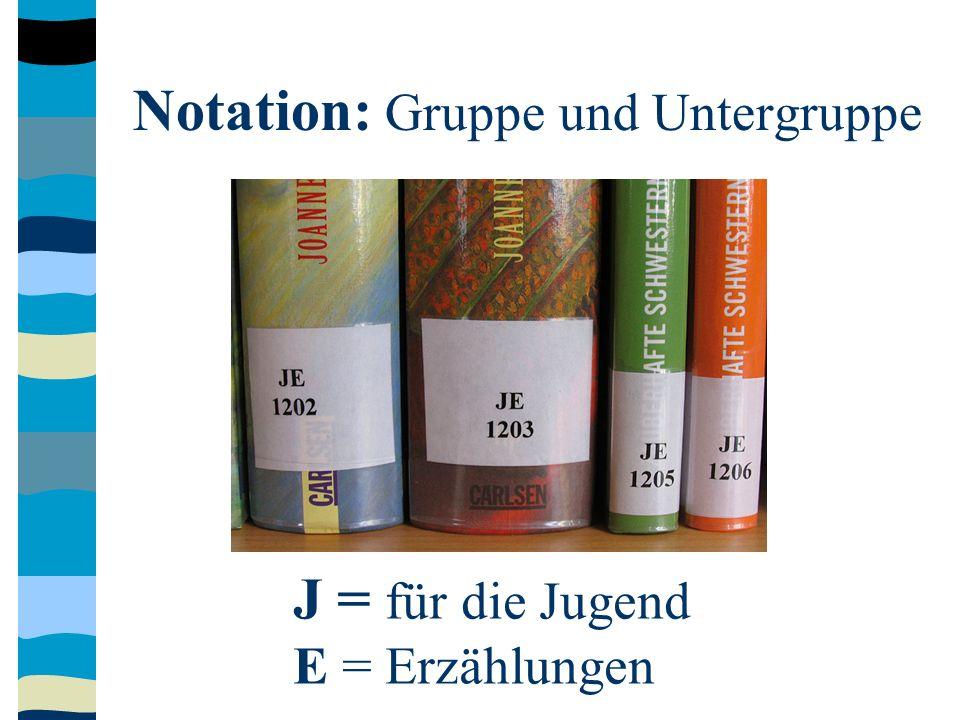 Notation: Gruppe und Untergruppe J = für die Jugend E = Erzählungen