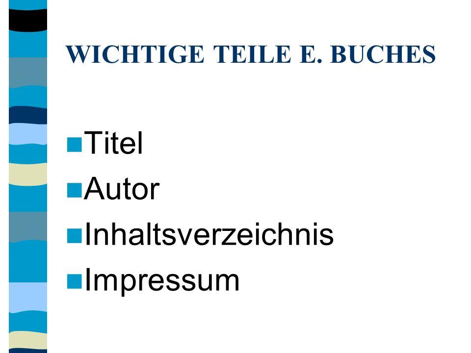 WICHTIGE TEILE E. BUCHES Titel Autor Inhaltsverzeichnis Impressum