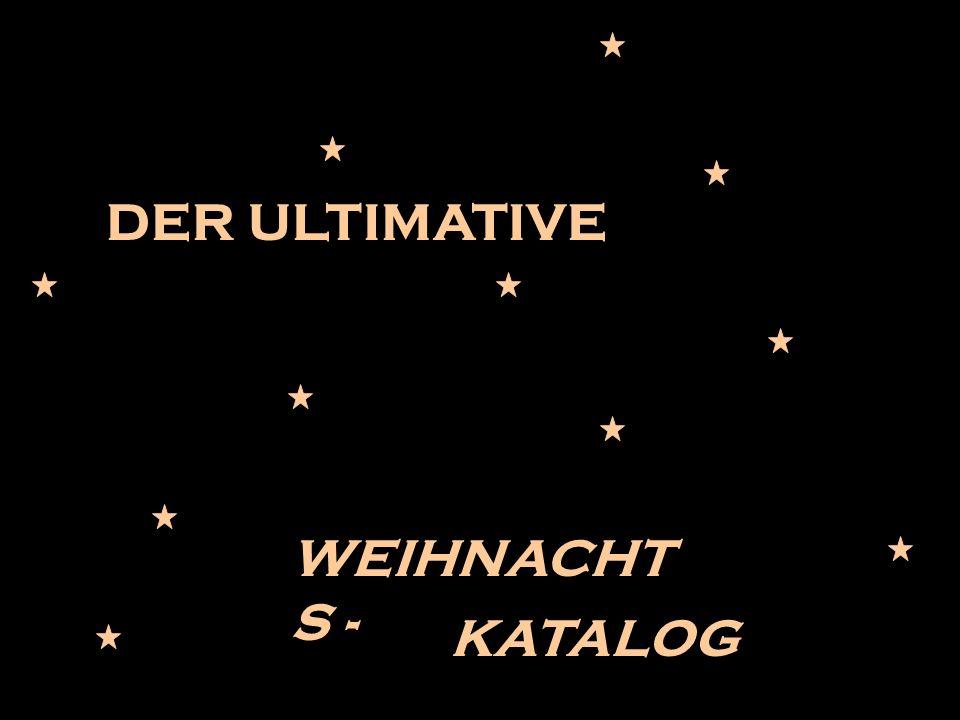 DER ULTIMATIVE WEIHNACHT S - KATALOG