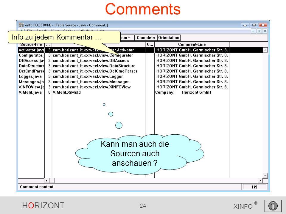 HORIZONT 24 XINFO ® Comments Info zu jedem Kommentar... Kann man auch die Sourcen auch anschauen
