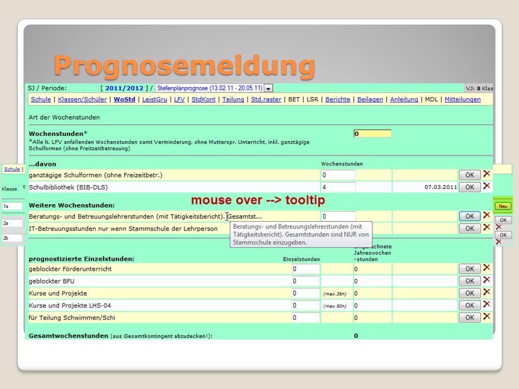 Prognosemeldung Klassen/Schüler erste Kl. neu anlegen pro Stufe gl. Kl. noch 1x (Vorschule, …) Wochenstunden jede Zeile bestätigen