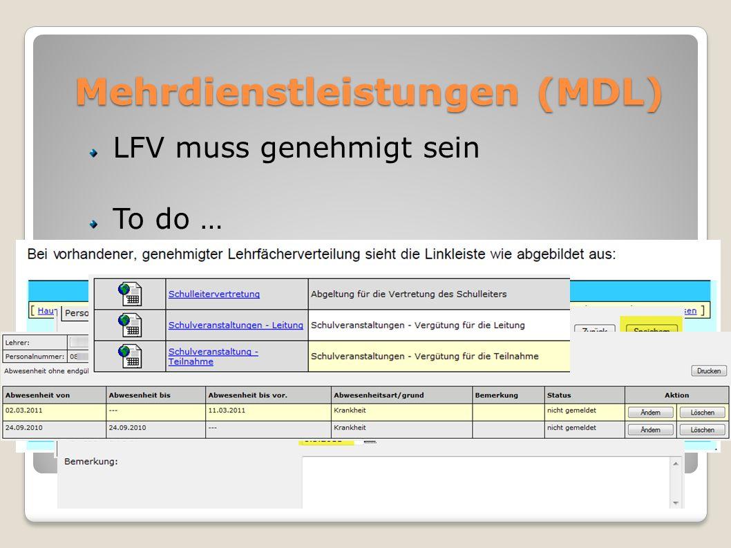 Mehrdienstleistungen (MDL) LFV muss genehmigt sein To do … Abwesenheiten erfassen Abwesenheiten melden Vergütungen
