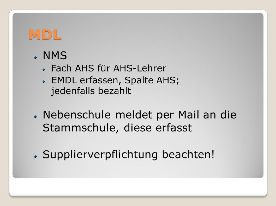 MDL NMS Fach AHS für AHS-Lehrer EMDL erfassen, Spalte AHS; jedenfalls bezahlt Nebenschule meldet per Mail an die Stammschule, diese erfasst Supplierve