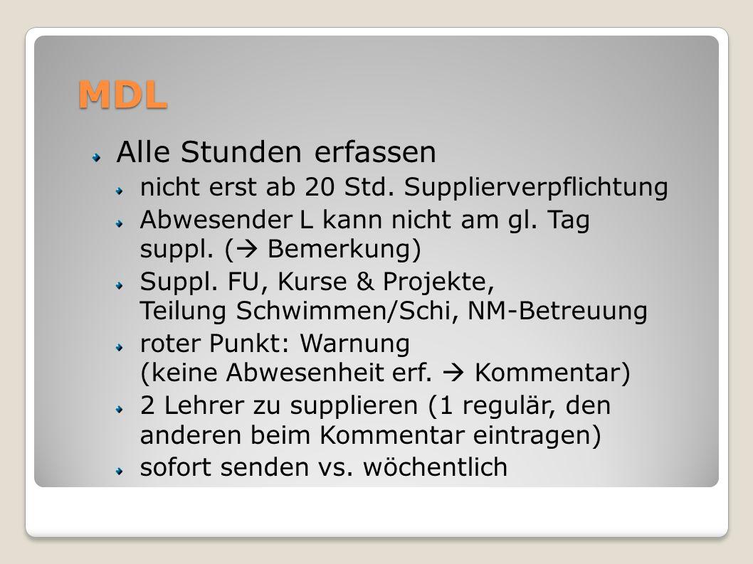 MDL Alle Stunden erfassen nicht erst ab 20 Std. Supplierverpflichtung Abwesender L kann nicht am gl. Tag suppl. ( Bemerkung) Suppl. FU, Kurse & Projek