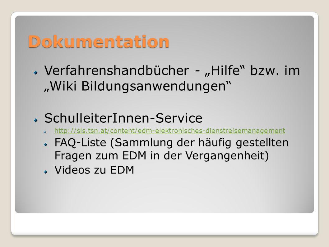 Dokumentation Verfahrenshandbücher - Hilfe bzw. im Wiki Bildungsanwendungen SchulleiterInnen-Service http://sls.tsn.at/content/edm-elektronisches-dien