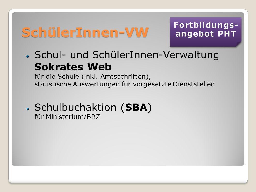 SchülerInnen-VW Schul- und SchülerInnen-Verwaltung Sokrates Web für die Schule (inkl. Amtsschriften), statistische Auswertungen für vorgesetzte Dienst