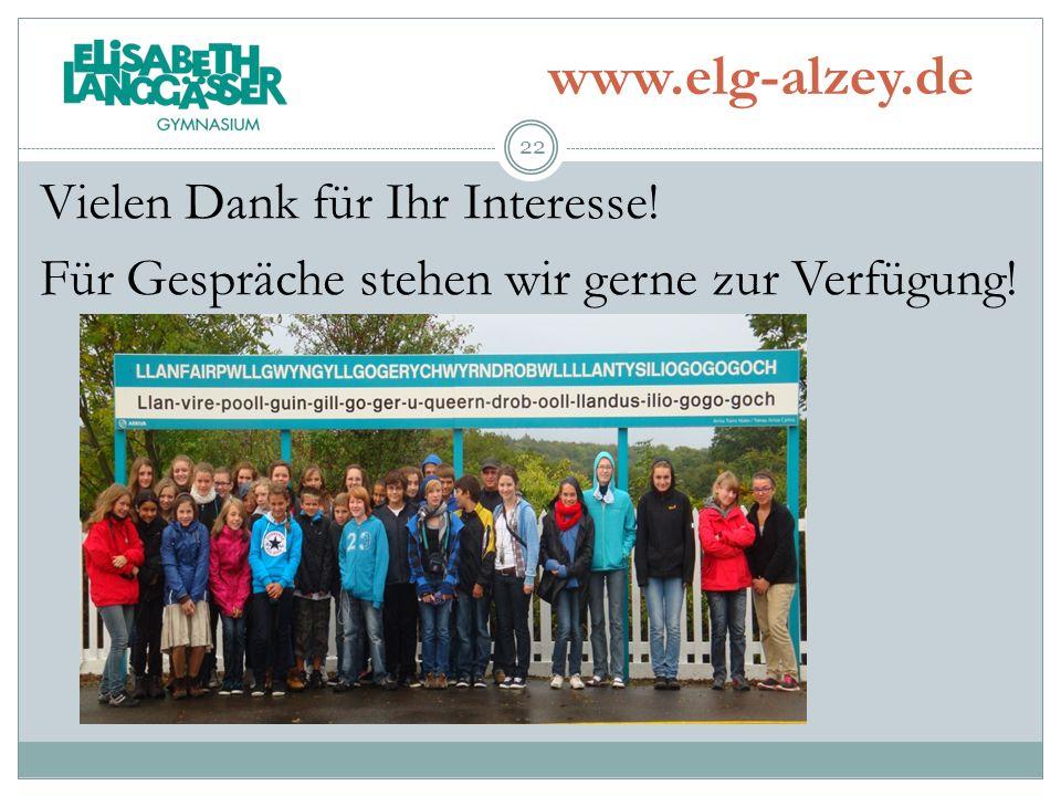 www.elg-alzey.de Vielen Dank für Ihr Interesse! Für Gespräche stehen wir gerne zur Verfügung! 22