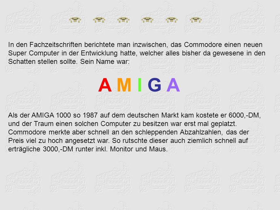 Als Programmiersprache wurde Amiga Basic mitgeliefert.