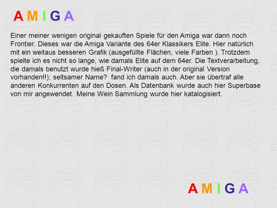 Einer meiner wenigen original gekauften Spiele für den Amiga war dann noch Frontier. Dieses war die Amiga Variante des 64er Klassikers Elite. Hier nat