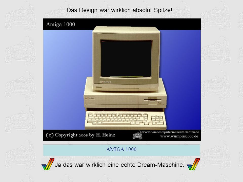Hier ein paar spektakulären Daten: 68000 CPU 7,19 MHz 512 kByte RAM (deutsche Version) 4096 Farben !.