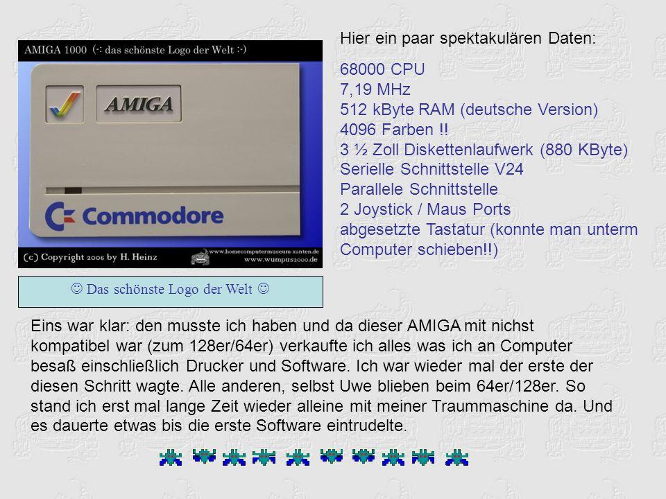 Hier ein paar spektakulären Daten: 68000 CPU 7,19 MHz 512 kByte RAM (deutsche Version) 4096 Farben !! 3 ½ Zoll Diskettenlaufwerk (880 KByte) Serielle
