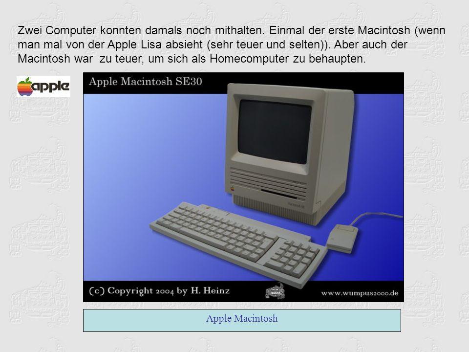 Zwei Computer konnten damals noch mithalten. Einmal der erste Macintosh (wenn man mal von der Apple Lisa absieht (sehr teuer und selten)). Aber auch d