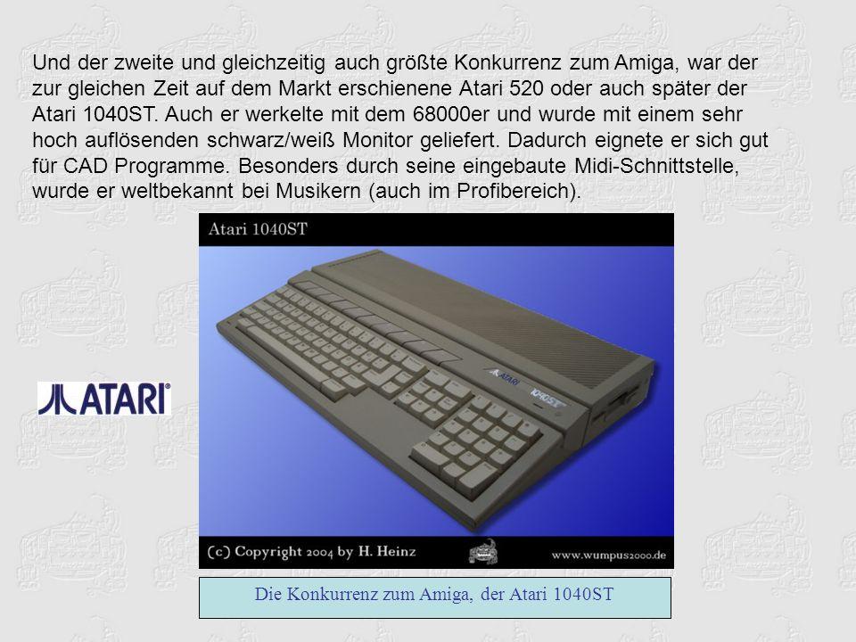 Und der zweite und gleichzeitig auch größte Konkurrenz zum Amiga, war der zur gleichen Zeit auf dem Markt erschienene Atari 520 oder auch später der A