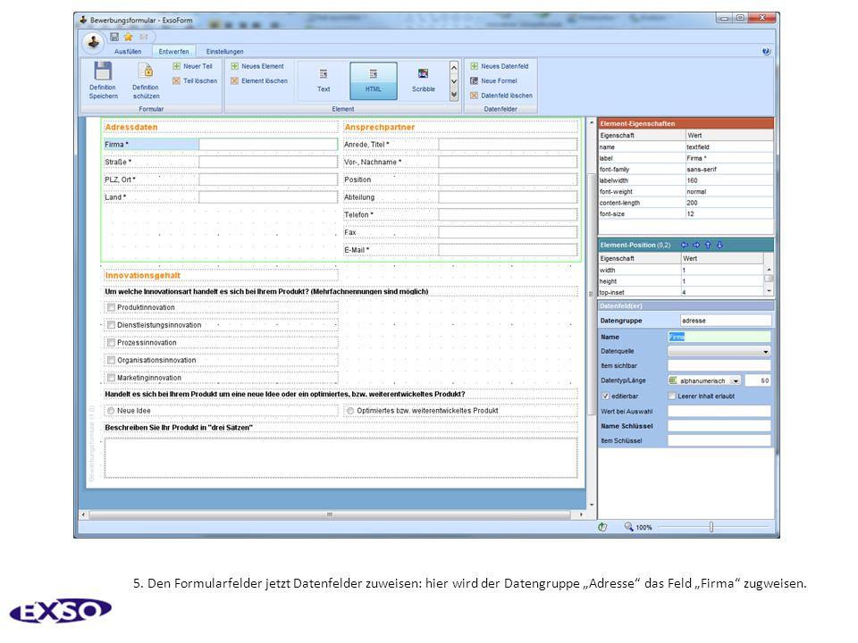 5. Den Formularfelder jetzt Datenfelder zuweisen: hier wird der Datengruppe Adresse das Feld Firma zugweisen.