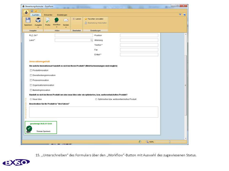 15. Unterschreiben des Formulars über den Workflow-Button mit Auswahl des zugewiesenen Status.