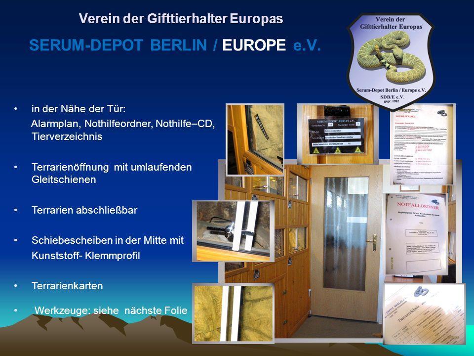 in der Nähe der Tür: Alarmplan, Nothilfeordner, Nothilfe–CD, Tierverzeichnis Terrarienöffnung mit umlaufenden Gleitschienen Terrarien abschließbar Sch
