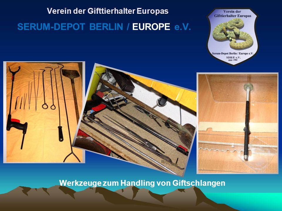 Werkzeuge zum Handling von Giftschlangen Verein der Gifttierhalter Europas SERUM-DEPOT BERLIN / EUROPE e.V.