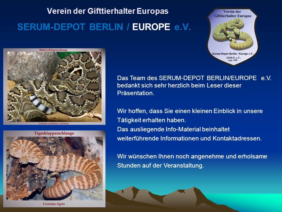 Das Team des SERUM-DEPOT BERLIN/EUROPE e.V. bedankt sich sehr herzlich beim Leser dieser Präsentation. Wir hoffen, dass Sie einen kleinen Einblick in