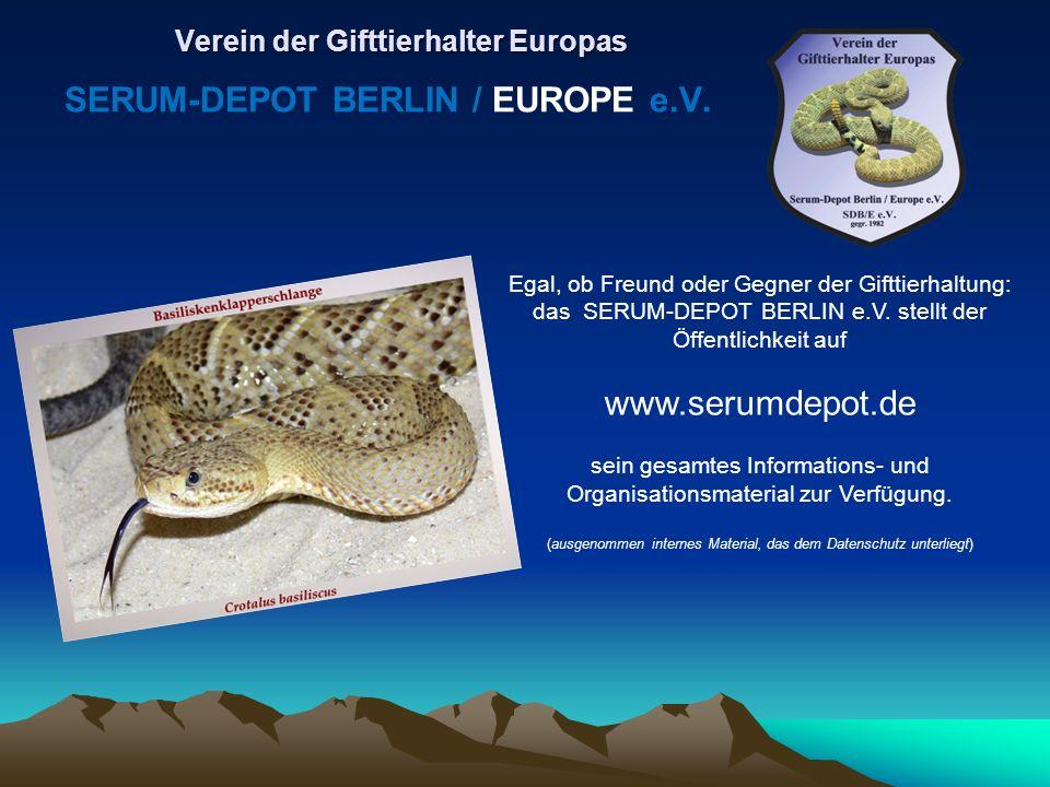 Egal, ob Freund oder Gegner der Gifttierhaltung: das SERUM-DEPOT BERLIN e.V. stellt der Öffentlichkeit auf www.serumdepot.de sein gesamtes Information