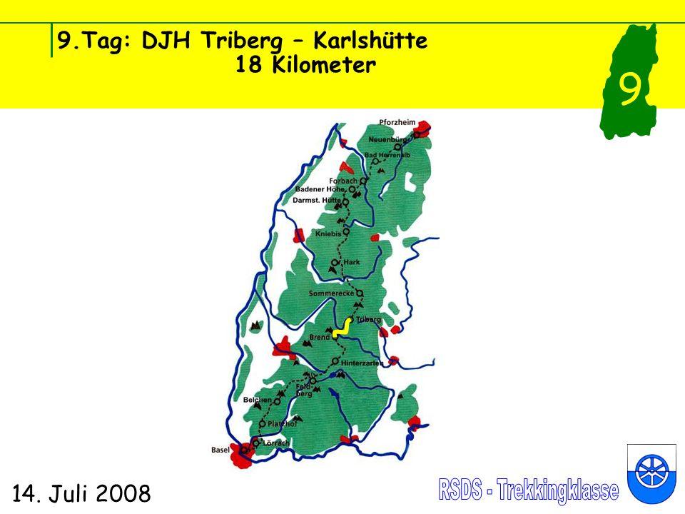 9.Tag: DJH Triberg – Karlshütte 18 Kilometer 14. Juli 2008 9