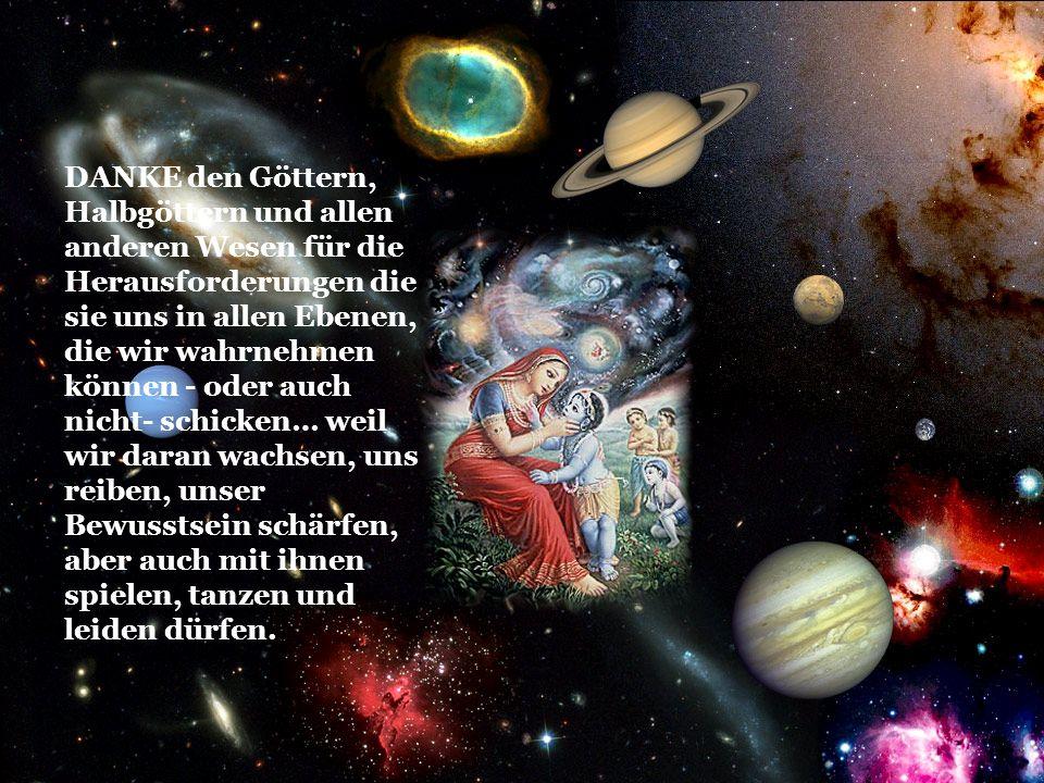 DANKE der GALAXIE, die uns beherbergt und uns gleichzeitig in unvorstellbarer Geschwindigkeit durch den Kosmos schleudert und damit auch zeigt, dass R