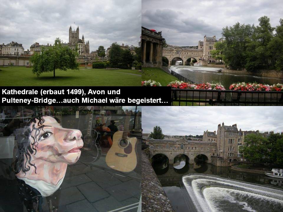 Kathedrale (erbaut 1499), Avon und Pulteney-Bridge…auch Michael wäre begeistert…