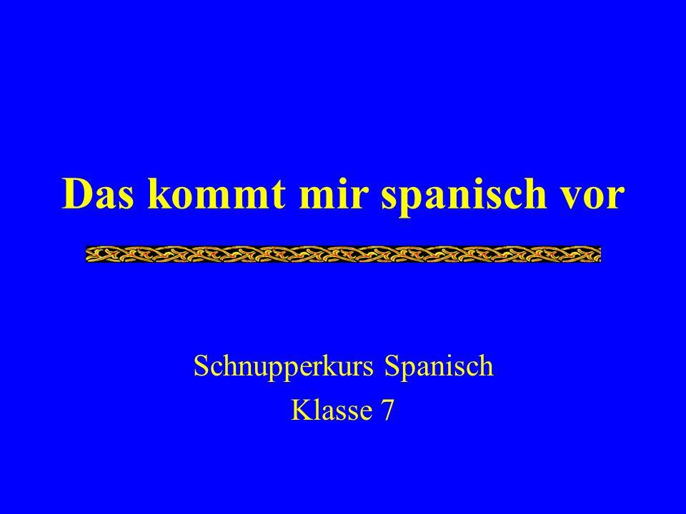 Das kommt mir spanisch vor Schnupperkurs Spanisch Klasse 7