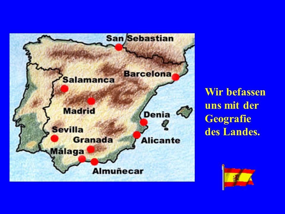 Wir befassen uns mit der Geografie des Landes.