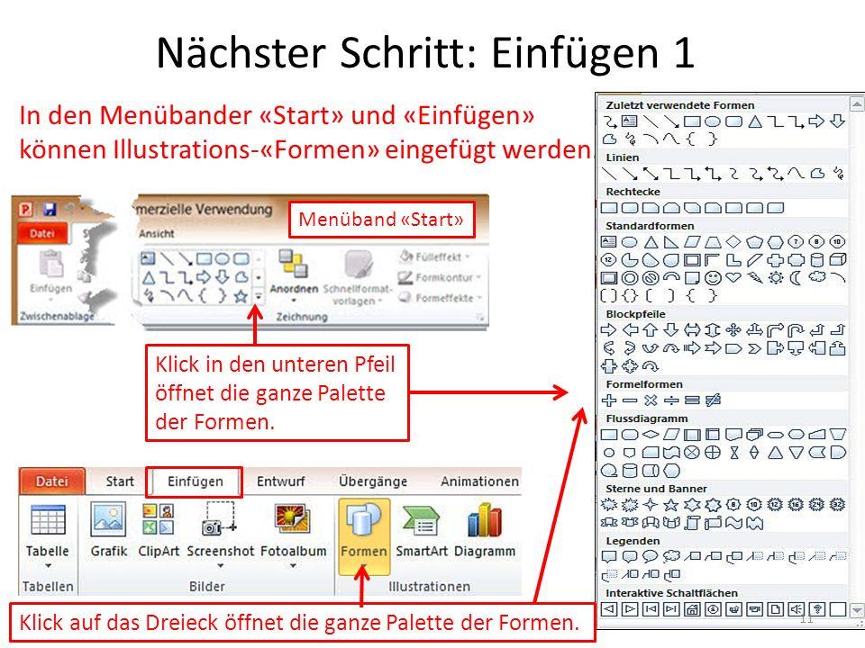 Nächster Schritt: Einfügen 1 In den Menübander «Start» und «Einfügen» können Illustrations-«Formen» eingefügt werden. Klick in den unteren Pfeil öffne