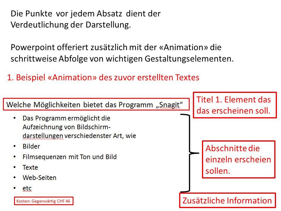 Die Punkte vor jedem Absatz dient der Verdeutlichung der Darstellung. Powerpoint offeriert zusätzlich mit der «Animation» die schrittweise Abfolge von