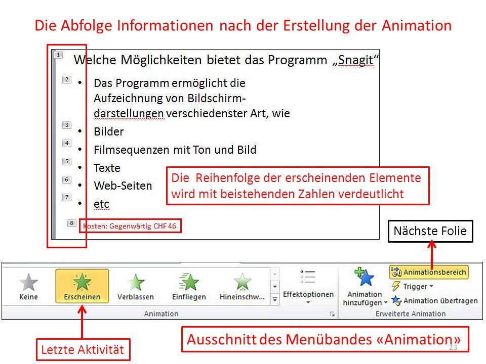 Die Abfolge Informationen nach der Erstellung der Animation Letzte Aktivität Die Reihenfolge der erscheinenden Elemente wird mit beistehenden Zahlen v