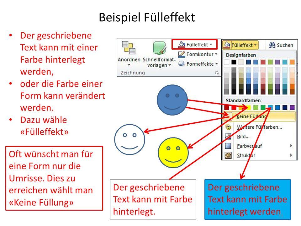 Beispiel Fülleffekt Der geschriebene Text kann mit einer Farbe hinterlegt werden, oder die Farbe einer Form kann verändert werden. Dazu wähle «Fülleff