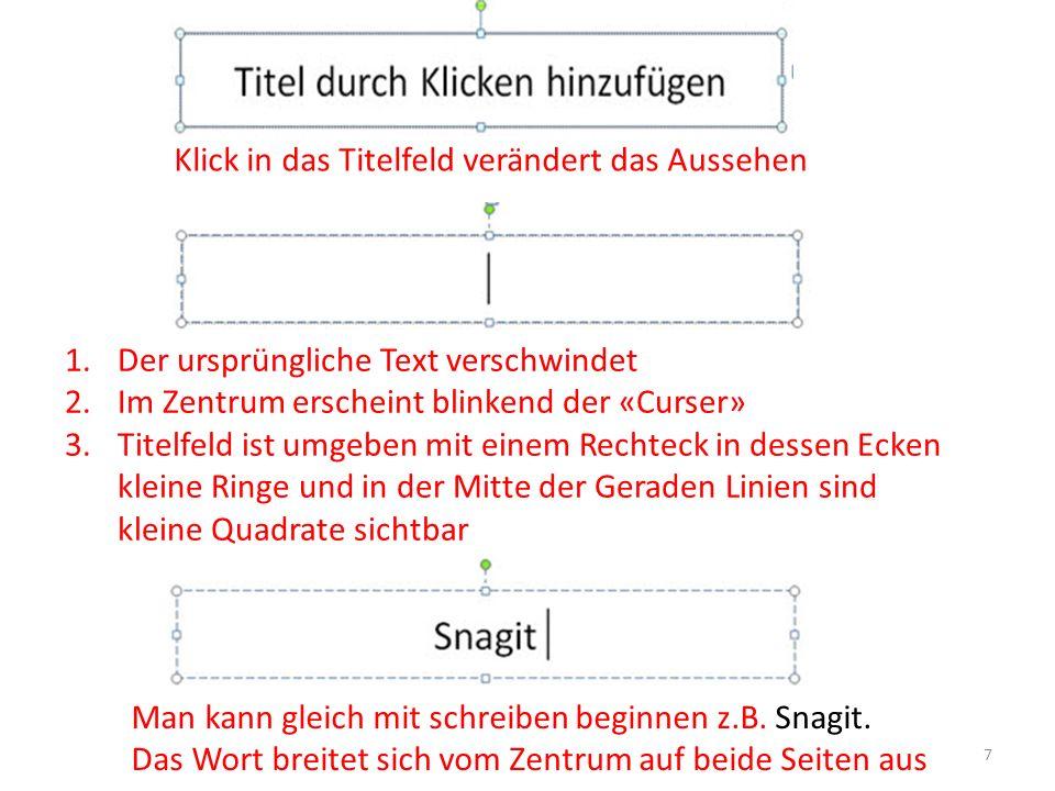Klick in das Titelfeld verändert das Aussehen 1.Der ursprüngliche Text verschwindet 2.Im Zentrum erscheint blinkend der «Curser» 3.Titelfeld ist umgeb