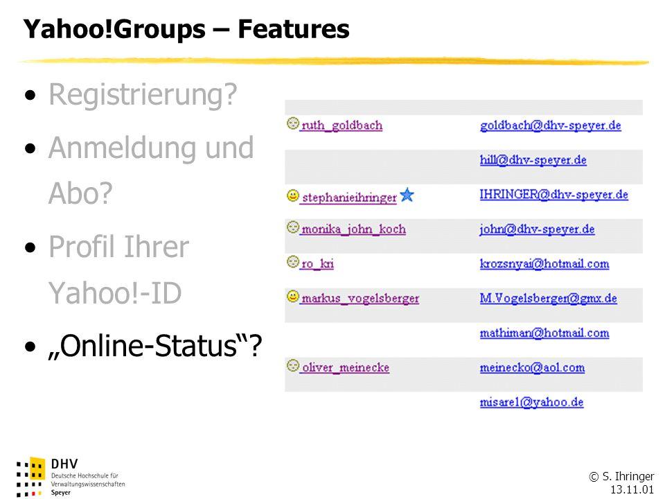 © S.Ihringer 13.11.01 Yahoo!Groups – Features Registrierung.