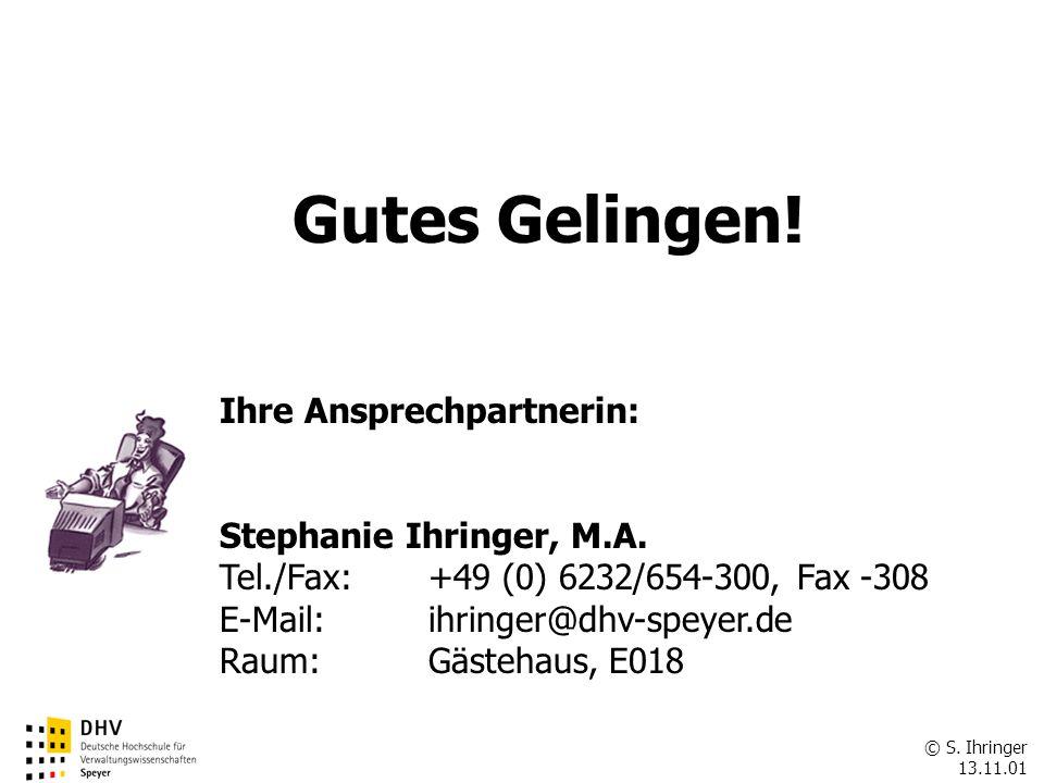 © S.Ihringer 13.11.01 FÖV Ihre Ansprechpartnerin: Stephanie Ihringer, M.A.