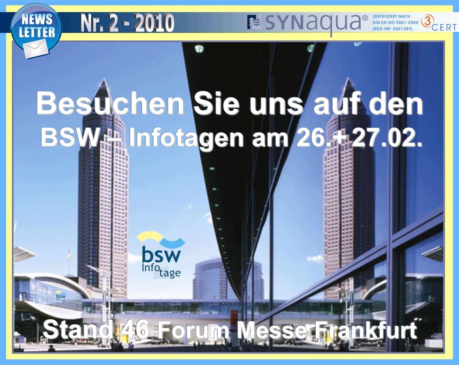 Besuchen Sie uns auf den BSW – Infotagen am 26.+ 27.02. Stand 46 Forum Messe Frankfurt