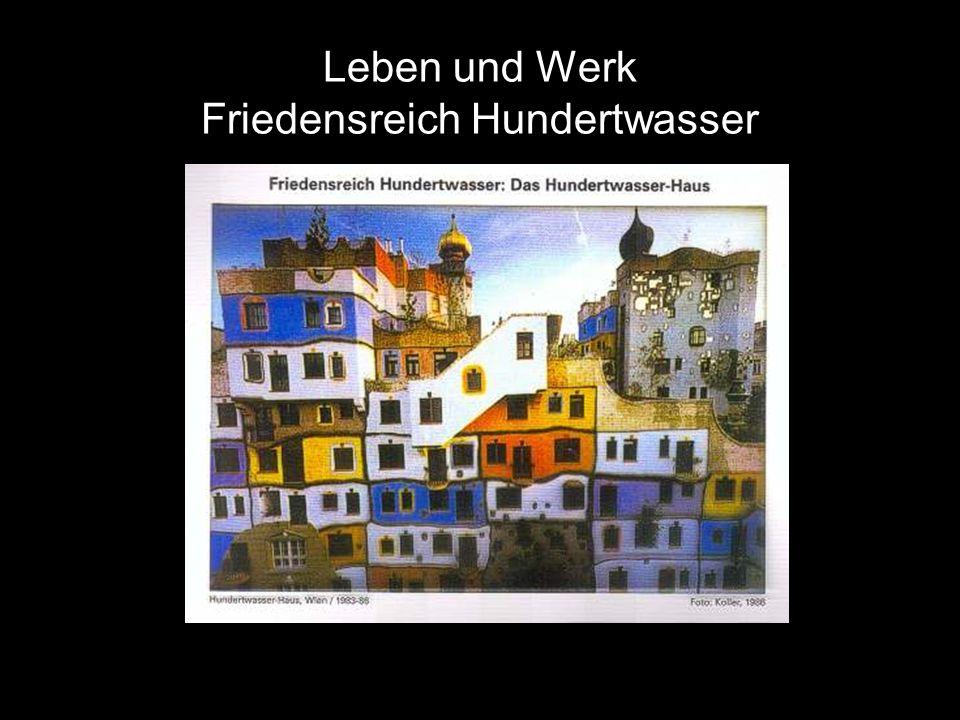 Leben und Werk Friedensreich Hundertwasser Text
