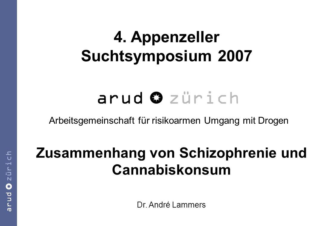 Motive für Cannabiskonsum bei Schizophrenen (Schofield, 2006) Langeweile mindern Angst mindern innere Unruhe mindern Schlafstörungen mindern depressive Symptome mindern mehr sozialer Austausch Nicht: Reduktion von Positivsymptomen