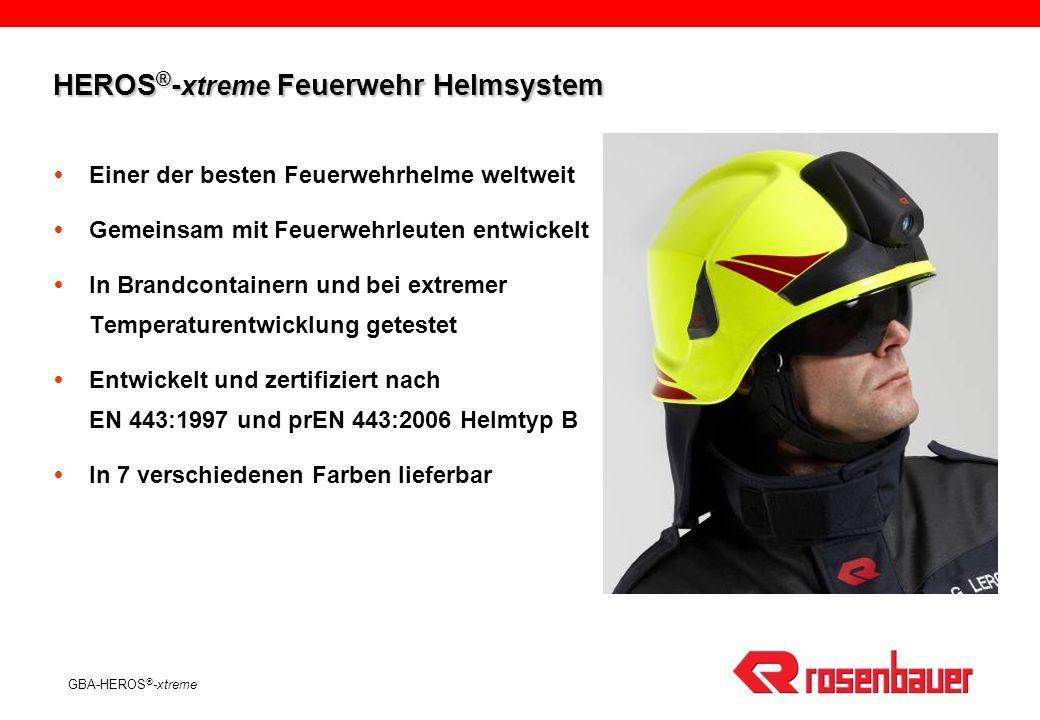 GBA-HEROS ® -xtreme Neue Anforderungen aus der prEN 443:2006 Hitzestrahlung generell: 14 kW/m² Bestrahlungsdauer: 8 Minuten Stoßdämpfungstest im Heißzustand (> 300°C Helmoberfläche) Durchdringungstest im Heißzustand (> 300°C Helmoberfläche) Vollbeflammung des Helmes (1000°C / 10 Sek.)