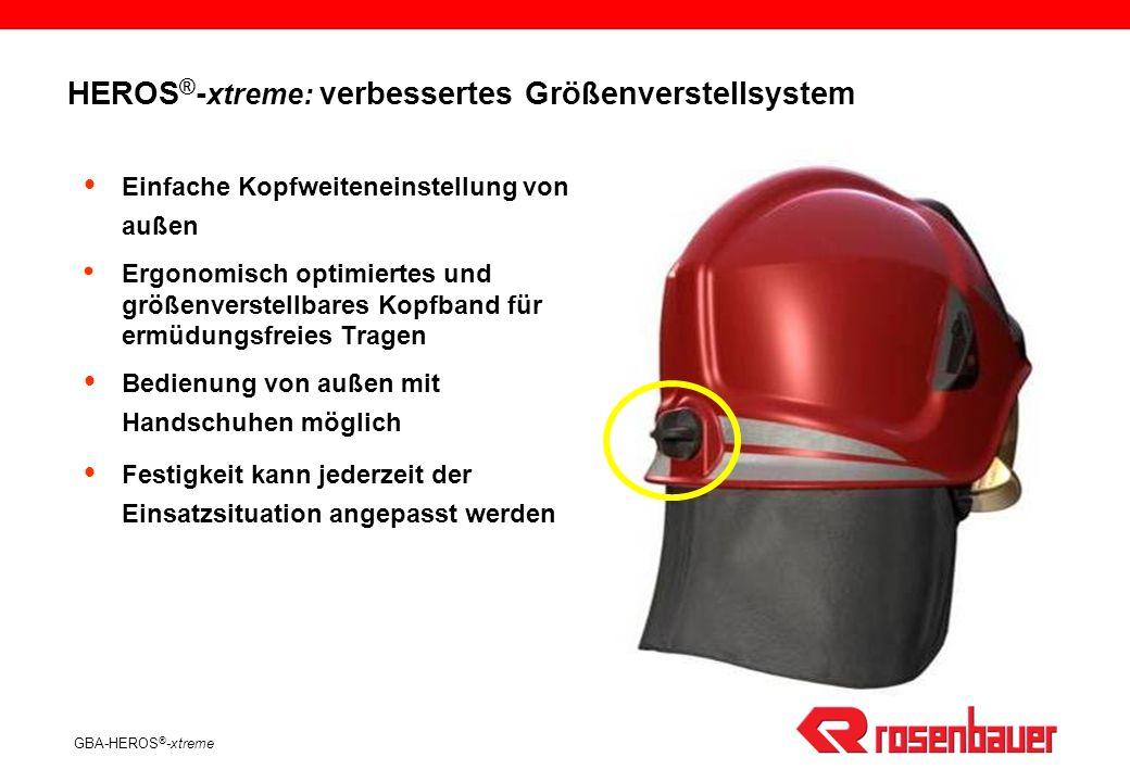 GBA-HEROS ® -xtreme HEROS ® - xtreme: verbessertes Größenverstellsystem Einfache Kopfweiteneinstellung von außen Ergonomisch optimiertes und größenverstellbares Kopfband für ermüdungsfreies Tragen Bedienung von außen mit Handschuhen möglich Festigkeit kann jederzeit der Einsatzsituation angepasst werden