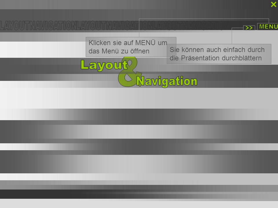 / LAYOUT // NAVIGATION/ SCHLUSS Klicken sie auf MENÜ um das Menü zu öffnen Sie können auch einfach durch die Präsentation durchblättern