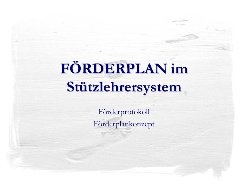 FÖRDERPLAN im Stützlehrersystem Förderprotokoll Förderplankonzept
