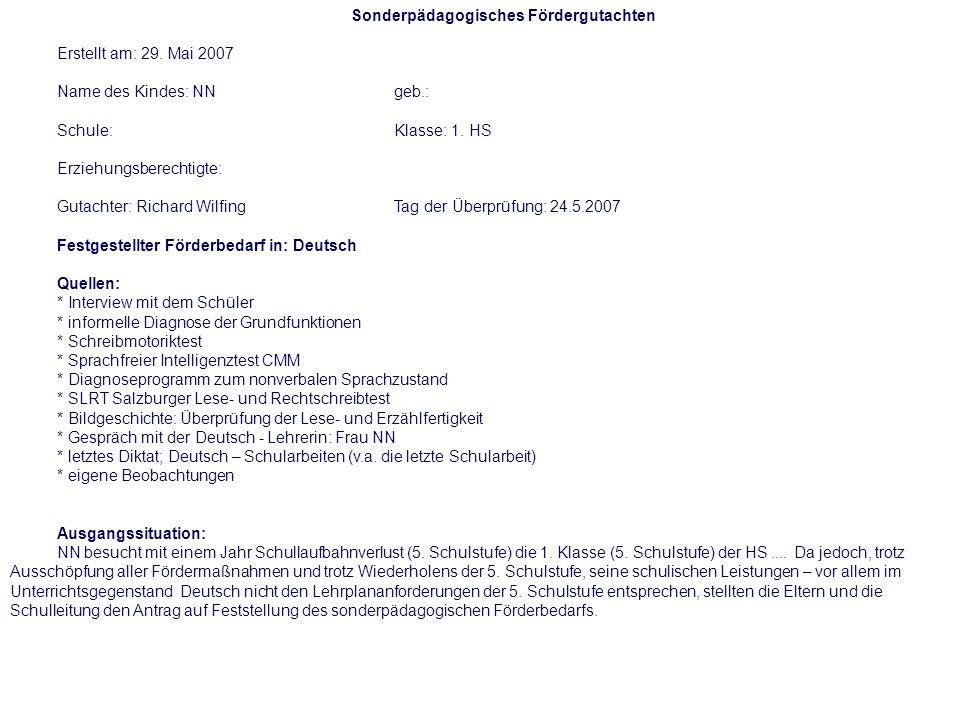 Sonderpädagogisches Fördergutachten Erstellt am: 29. Mai 2007 Name des Kindes: NNgeb.: Schule:Klasse: 1. HS Erziehungsberechtigte: Gutachter: Richard