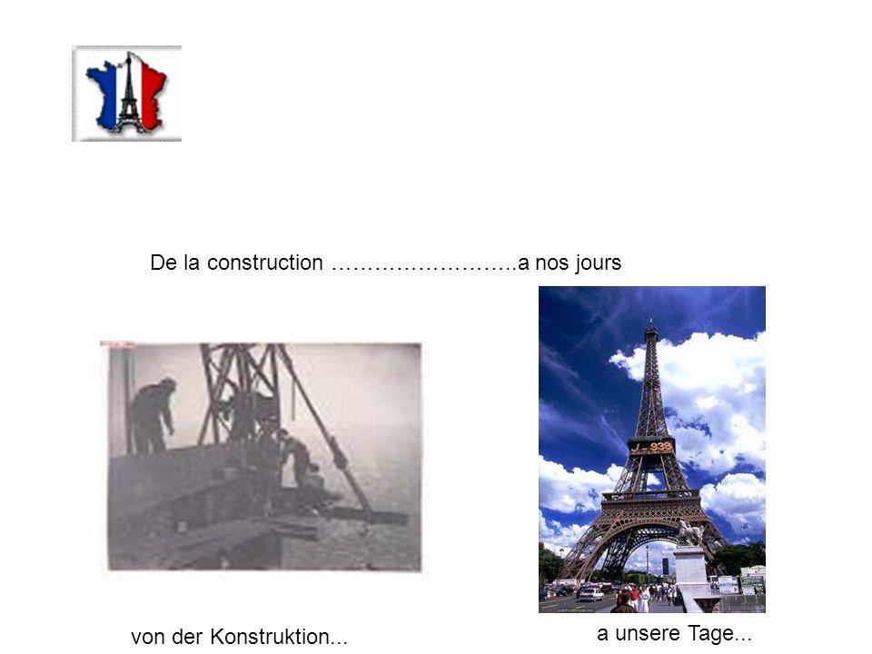 De la construction ……………………..a nos jours von der Konstruktion... a unsere Tage...