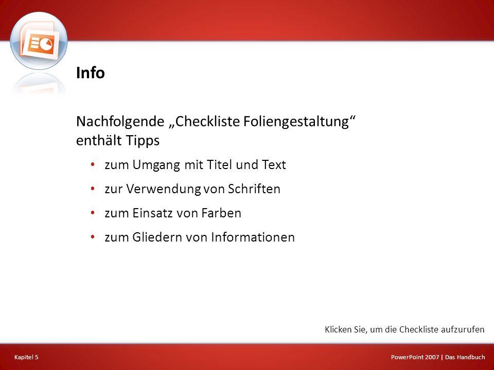 Checkliste Foliengestaltung Kapitel 5PowerPoint 2007   Das Handbuch Titel Aufzählungstext Gliederung Schrift Farbe Klicken Sie auf eine Kategorie, um in der Checkliste zu navigieren