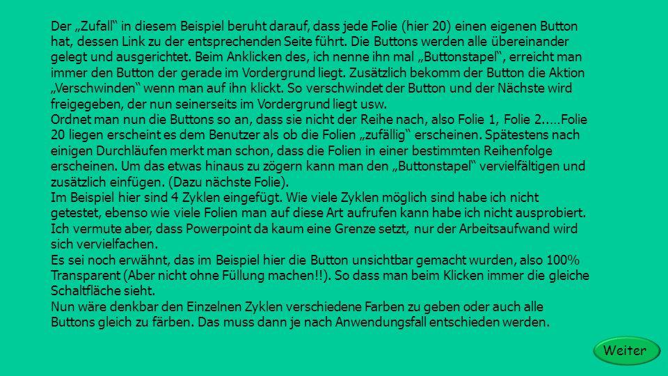 Der Zufall in diesem Beispiel beruht darauf, dass jede Folie (hier 20) einen eigenen Button hat, dessen Link zu der entsprechenden Seite führt. Die Bu
