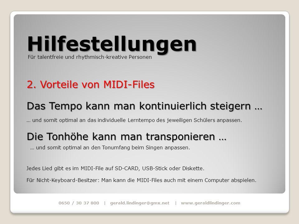 Hilfestellungen 0650 / 30 37 800 | gerald.lindinger@gmx.net | www.geraldlindinger.com Für talentfreie und rhythmisch-kreative Personen 2. Vorteile von