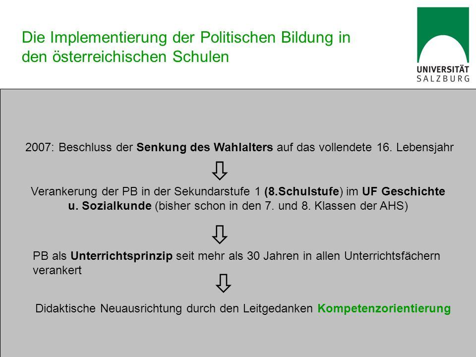Die Implementierung der Politischen Bildung in den österreichischen Schulen 2007: Beschluss der Senkung des Wahlalters auf das vollendete 16. Lebensja