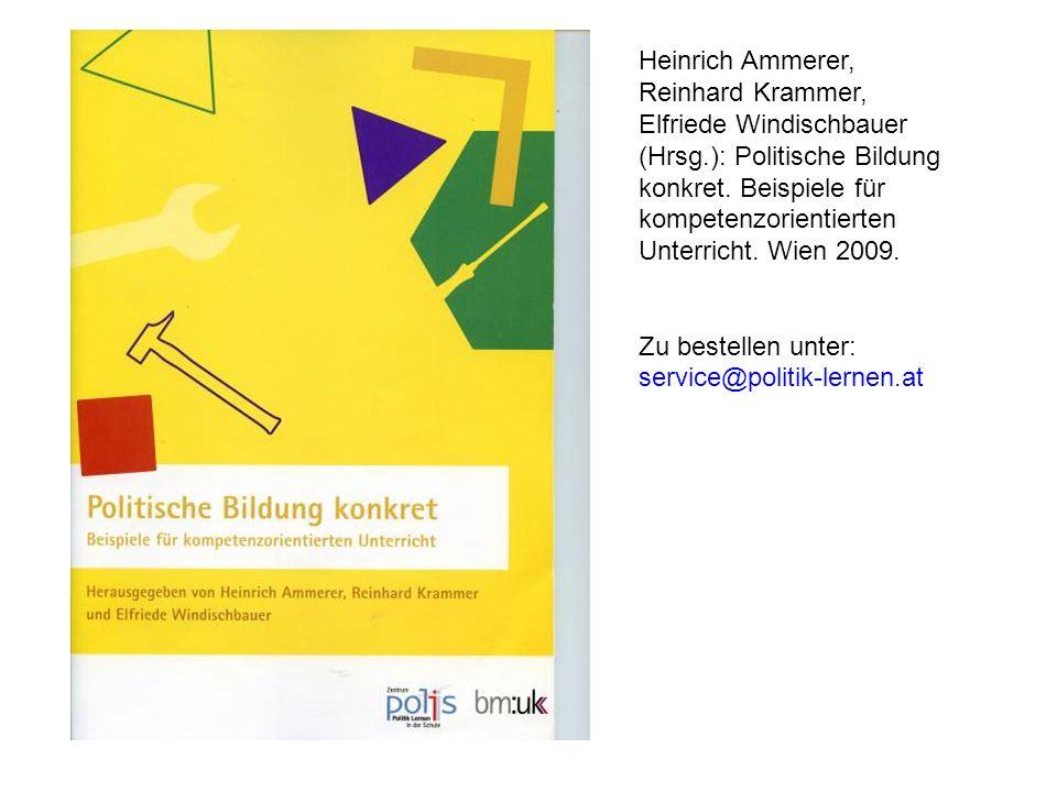 Heinrich Ammerer, Reinhard Krammer, Elfriede Windischbauer (Hrsg.): Politische Bildung konkret. Beispiele für kompetenzorientierten Unterricht. Wien 2